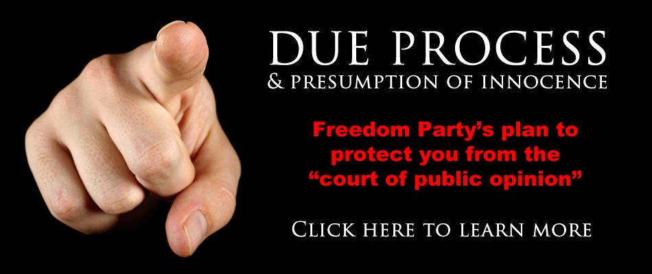 Freedom Party's plan for due process