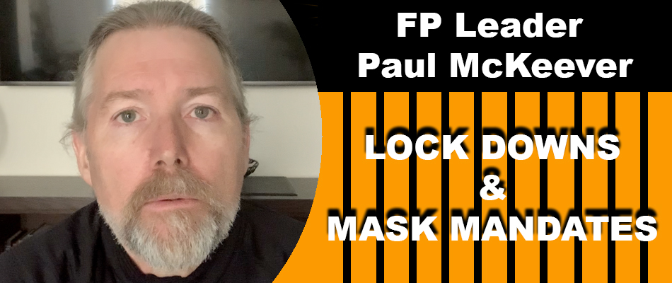 Paul McKeever's Message to Opponents of Lock-downs and Mask-mandates (Coronavirus / Covid-19)